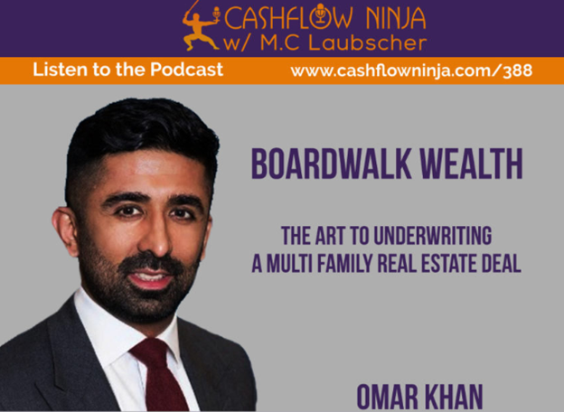 Cash Flow Ninja 388: Omar Khan – The Art of Underwriting A Multifamily Real Estate Deal